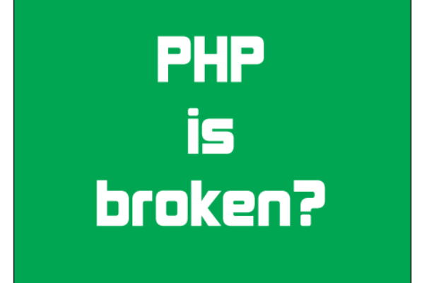 PHP is Broken